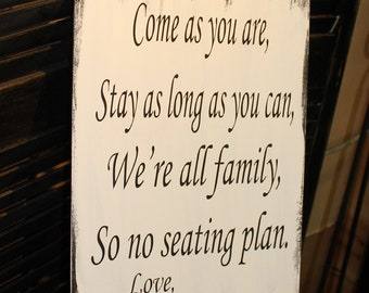"Wedding signs/ Reception tables/Seating Plan/ ""Come as you are, Stay as long as you Can, We're all family, So no seating plan""Black/White"