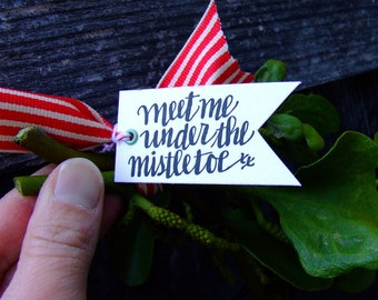 meet me under the mistletoe Pennant Tags, Letterpress Tag, Holiday Gift Packaging, Handwritten Calligraphy