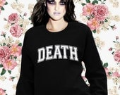 DEATH sweatshirt