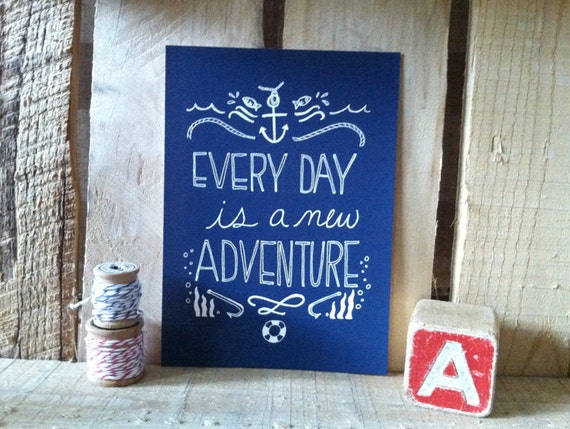 Every Day is a New Adventure- 5x7 Nautical Art Print