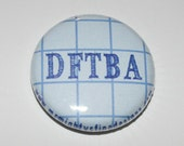 Nerdfighter Graph Paper - Don't Forget To Be Awesome (DFTBA) - One Inch Pinback Button