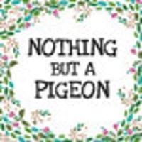 nothingbutapigeon