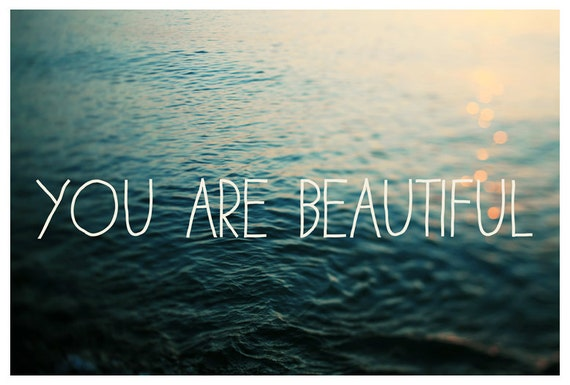 Valentine - Love - Text - Type - Quote - Water Photograph - Michigan - Summer - Fine Art Photograph - You Are Beautiful  - Coastal Art