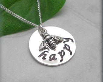 Be Happy Necklace, Inspirational Jewelry, Bee, Sterling Silver, Graduation Gift, Friendship Necklace, Handstamped, Everyday (SN753)
