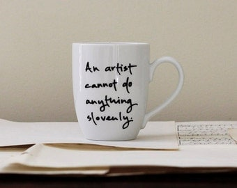 An artist cannot do anything slovenly.   Jane Austen mug