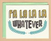 Fa La La La Whatever (Anti) Holiday Card