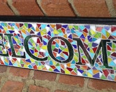 Reserved for Michelle Kaiser Mosaic Stained Glass Welcome Sign