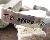 Slave Bracelet, custom aluminum cuff approx 3/8 inch wide, customizable, MADE TO ORDER