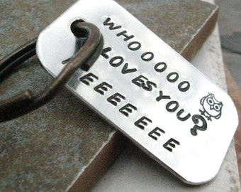 Owl Keychain, Whooo Loves You, Hand Stamped aluminum, anniversary gift, unisex, optional disc with couples' initials, see all pics