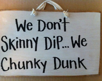 We dont skinny dip chunky dunk  sign pool hot tub spa decor wood handmade Trimble Crafts plaque