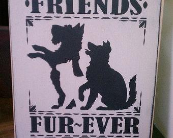 Friends Furever Handpainted Primitive Wood SIgn Pet Animals Cat Dog NEW RELEASE 2012