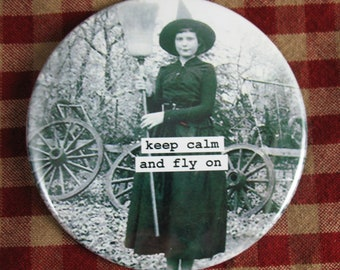 Funny witch Magnet. Keep calm and fly on 3 inch mylar