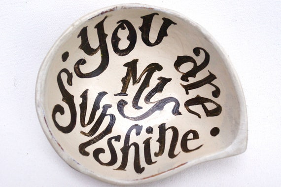 You ARe My Sunshine Quote Bowl Catch-All - wedding - summer - engagement