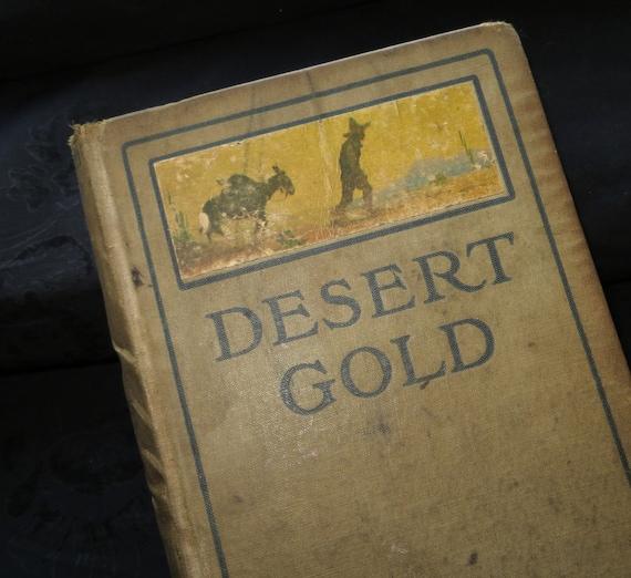 1913 Zane Grey Desert Gold