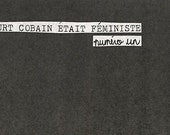 Kurt Cobain Was A Feminist / Kurt Cobain Était Féministe