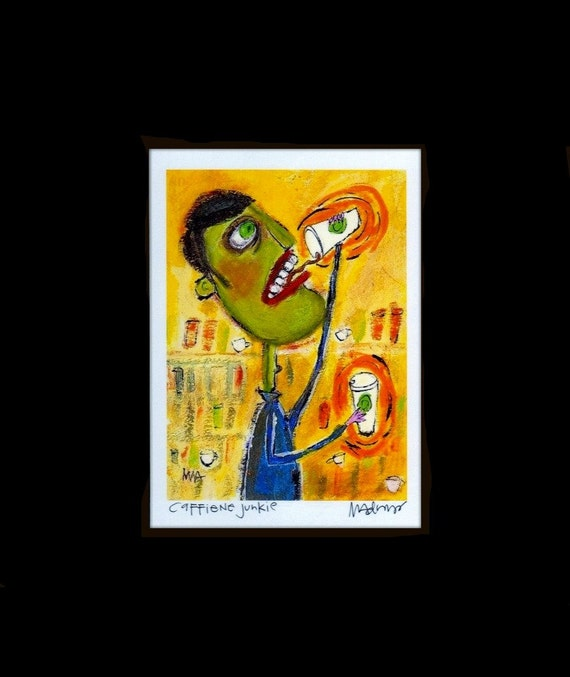 Caffeine Junkie - signed and matted, quirky, outsider art,  coffee, fine art giclee print by Murphy Adams