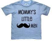 Mommys Little Man Toddler Tee shirt t shirt silkscreen screenprint Choose Size and color