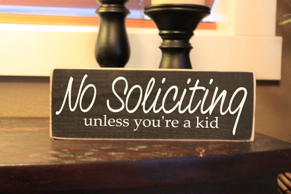 No Soliciting Unless You're a Kid Front door sign - Style NS11