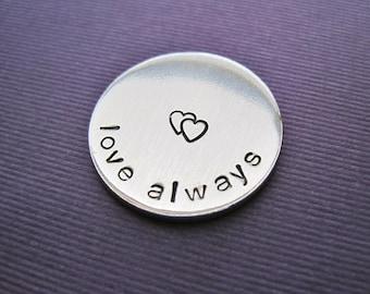 Personalized Pocket Token - Love Always - Hand Stamped Token Golf Ball Marker