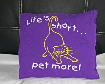 Purple Crazy Cat Lady Recycled Tshirt Pillow Life is Short Pet More Slogan Handmade EcoFriendly