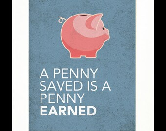 """a penny saved """"a penny saved is a penny earned"""" – benjamin franklin leave it to benjamin franklin to give us the soundest of financial advice armed with the practical and self-restrained virtues of puritanism with the imagination, tolerance, and ambition of the enlightenment, ben franklin was a successful politician and political theorist as well as."""