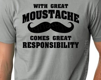 With Great Moustache Mens Dad T-shirt tshirt Comes Great Responsibility gift Husband Anniversary father daddy t shirt Christmas Gift