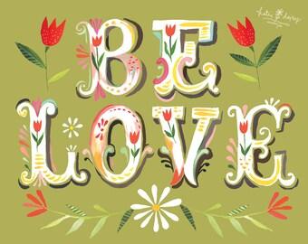 Be Love art print   Hand Lettered Wall Art   Inspirational Phrase