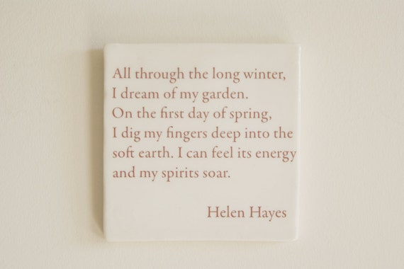 Handmade Porcelain Tile with Inspirational Gardening Quote Helen Hayes