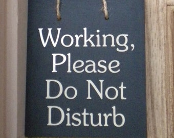 Working, Please Do Not Disturb and Please Come In doubled-sided wood sign