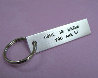 Custom Hand Stamped Keychain, Home Is Where You Are