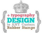 ADD Typography Design to ANY Size Custom Art Wood Mounted Rubber Stamp