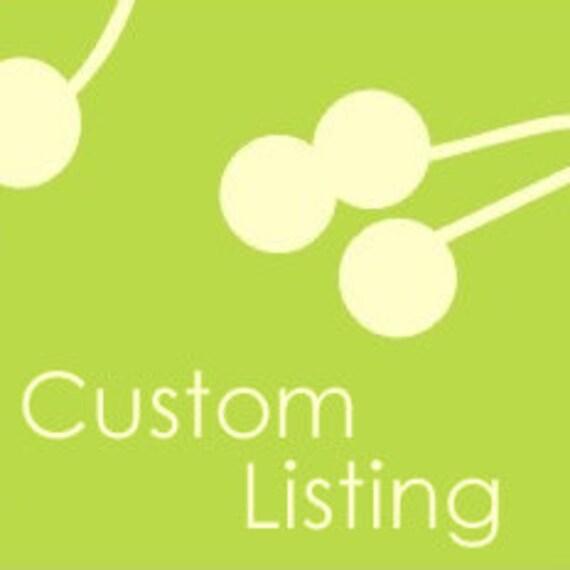 Custom Listing for Nora