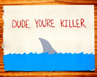 Dude You're Killer Blank Greeting Card