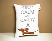 Dachshund Pillow - Keep Calm and Carry a Doxie - Modern Dog Home Decor White