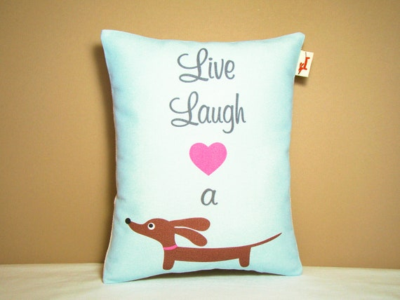 Dachshund Pillow - Live Laugh Love a Doxie in Cloud Blue - Doxie Dog Home Decor Blue Pink
