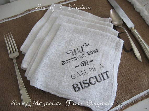 "Farmhouse Napkins Set of 4 ""Well Butter my Buns n Call me a Biscuit""  - Perfect for BBQ's.. Parties.. Weddings .. and Everyday Use"