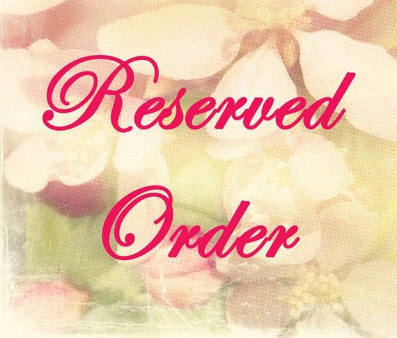 RESERVED Order for Betty Llamos