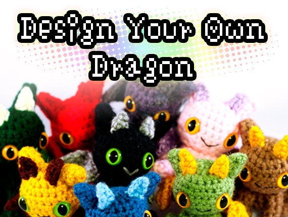 Design Your Own Dragon Amigurumi Crochet Plush Toy