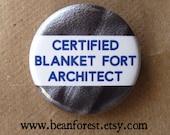 "certified blanket fort architect - 1.25"" pinback button badge - refrigerator fridge magnet - blanket tent kid room design funny pillow fight"