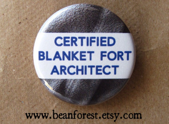 "certified blanket fort architect - 1.25"" pinback button badge - refrigerator fridge magnet - blanket tent kid room design funny pillow fight"