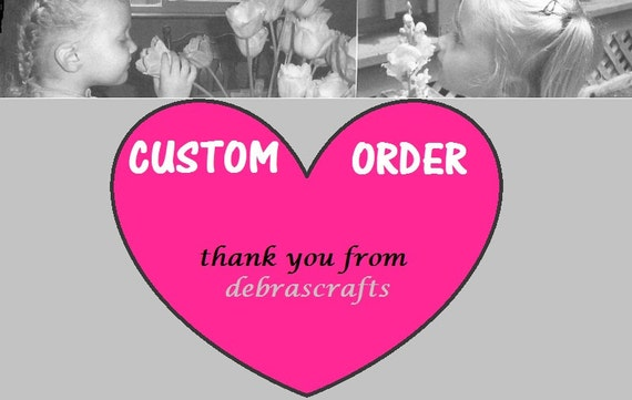 CUSTOM order for (Carol B.)