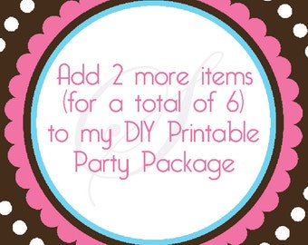 Add 2 items to my DIY Printable Party Pack
