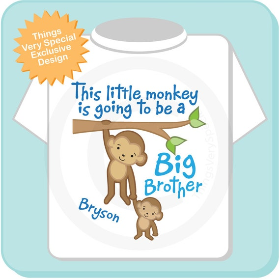 This Little Monkey is Going to Be A Big Brother Shirt, Big Brother Onesie, Personalized, with Little Brother or Unknown Sex Baby (08012012a)