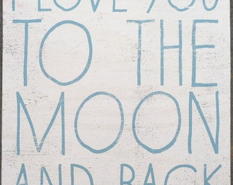 """I Love You to the Moon and Back """"Kid Text""""  22 x 19"""