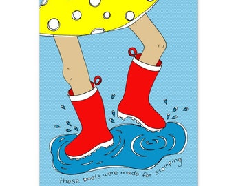 These Boots Were Made For Stomping  8.5 x 11 Kids Art Print - Rain boots puddle  - Girl Decor - Customizable Kids Wall Art