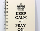 Prayer Journal Diary Notebook - Keep Calm and Pray On - Small Notebook 5.5 x 4.25 Inches - Ivory