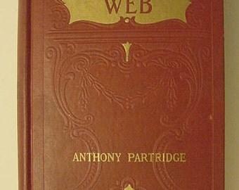 The Golden Web Anthony Partridge 1911 Antique Illustrated Book William Kirkpatrick