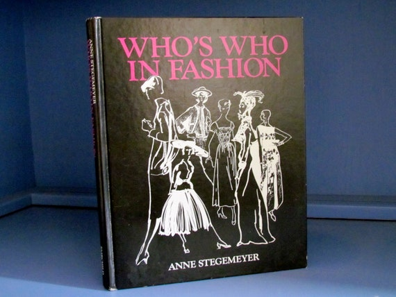 Vintage 1980 Who's Who in Fashion by Anne Stegemeyer RESERVED FOR CARY1234