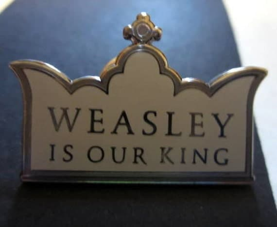 Weasley Is Our King Pin Badge For The Witch Or Wizard
