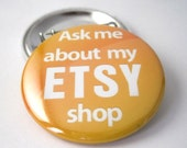 Ask me about my Etsy shop 1 1/2 Inches (38mm) Pinback Button or Magnet
